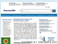 successcds.net - Entrance Exams India 2010, Common Entrance Tests (CET), IIT, MCA, MBA, MBBS,Engineering, Law, GATE, AIEEE, AIPMT, BITSAT, Test Preparation CDs, Exam Dates, Admission Notification, Top Colleges, Solved Question Papers, UPSC, NDA, CDS, Hotel Management, Results, Alerts